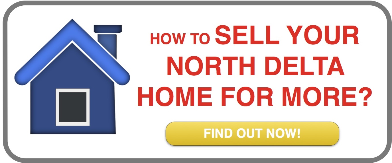 how to sell your north delta home for more